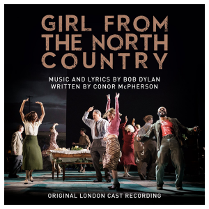 Girl From the North Country Original London Cast Recording CD